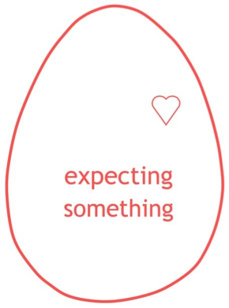 expecting something egg